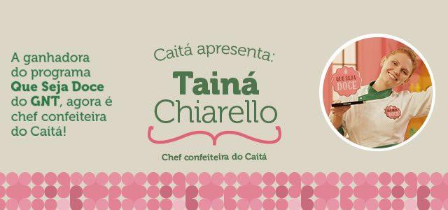 O Caitá apresenta: Tainá Chiarello!