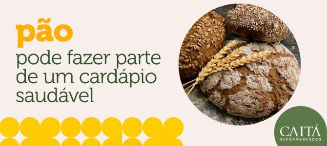 Pão pode fazer parte de um cardápio saudável