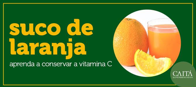 Aprenda a conservar a vitamina C do suco de laranja